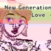 New Generation Love