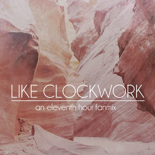 Like Clockwork: An Eleventh Hour Fanmix