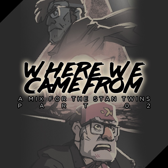 Where We Came From / stan twins pt. 2