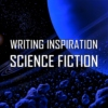 WRITING INSPIRATION: SCIENCE FICTION