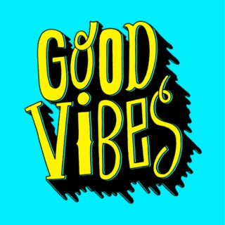 good vibes, kids