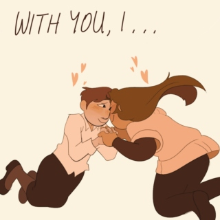 With You, I...
