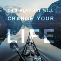 This playlist will change your life