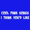 Cool Punk Songs I Think You'd Like
