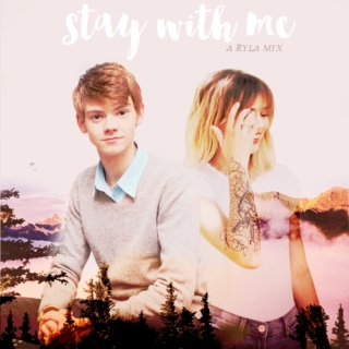 stay* with me&;