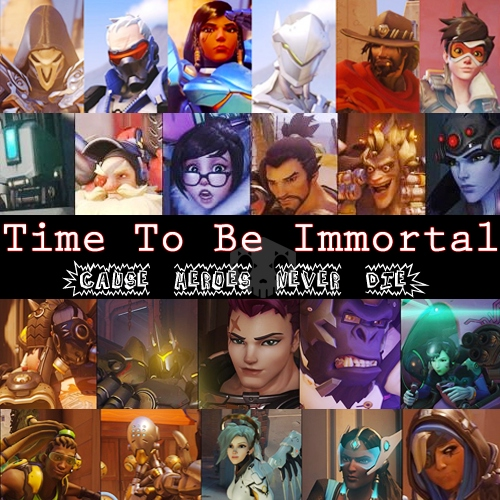 Time To Be Immortal (Cause Heroes Never Die)