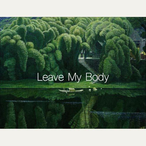 Leave My Body