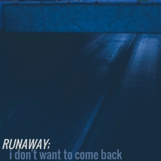 Runaway; I Don't Want To Come Back