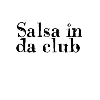 Salsa in da club