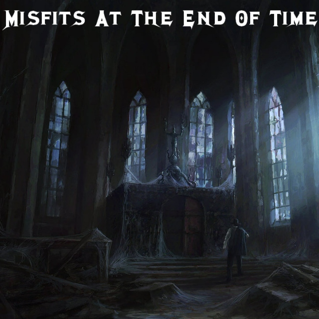 Misfits At The End Of Time