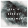 death before dishonor | we know each other as we always were