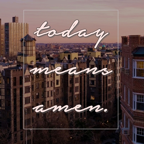 today means amen.