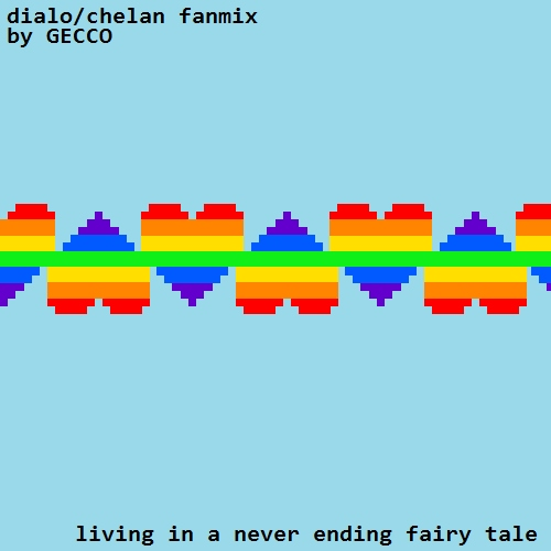 living in a never ending fairy tale - a dialo/chelan fanmix
