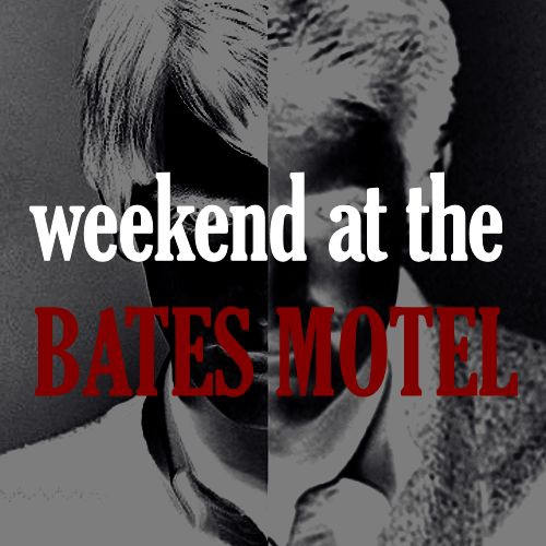 weekend at the bates motel