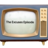 The Excuses Episode
