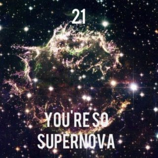 YOU'RE SO SUPERNOVA