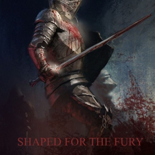 shaped for the fury
