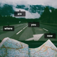 Where are you now ?