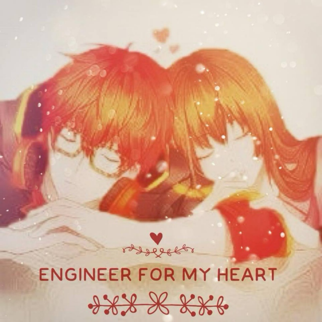 Engineer For My Heart