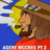 AGENT MCCREE PT 2- Don't Look Back Them Days are Gone