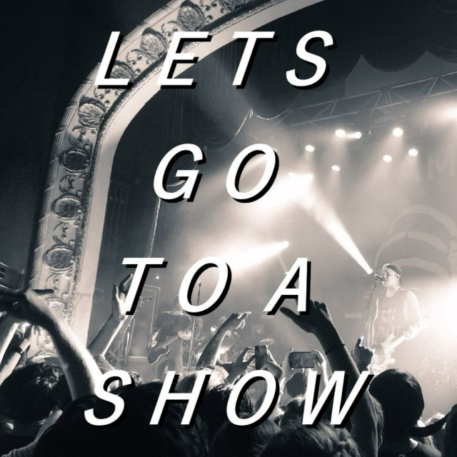 let's go to a show