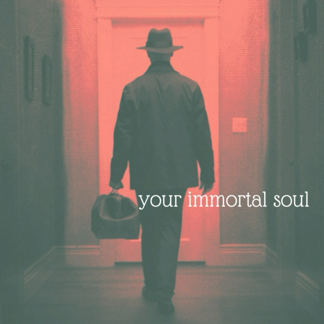 your immortal soul