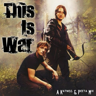 This is War - Katniss/Peeta