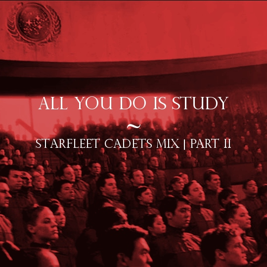 All You Do Is Study | Starfleet Cadets