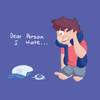 Dear Person I hate...