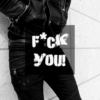 F*CK YOU!