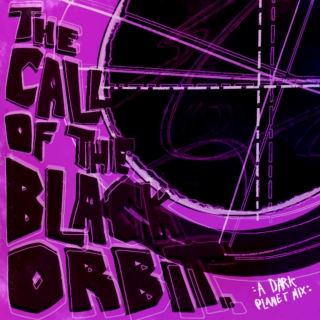 The Call of the Black Orbit