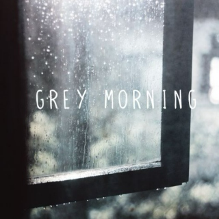 Grey Morning