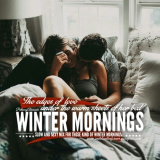 the edges of love under the warm sheets of her bed, slow and sexy mix for those kind of  winter mornings