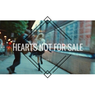 ; hearts not for sale part i.