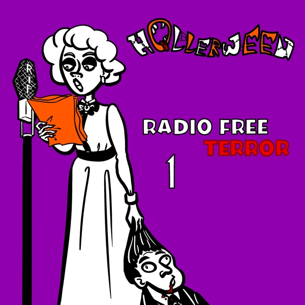 Hollerween: Radio Free Terror, part 1
