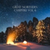 Great Northern Campfire Vol. 6