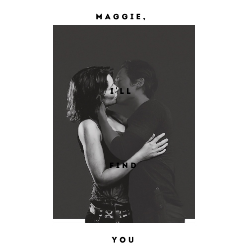 Maggie, I'll find you