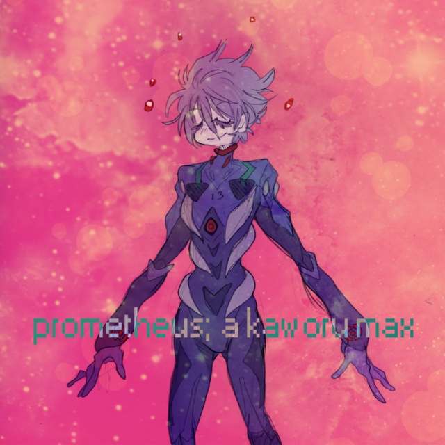 prometheus; a kaworu mix