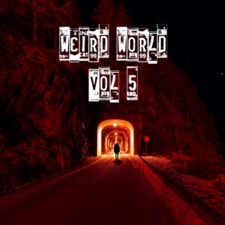WEIRD WORLD: VOL 5