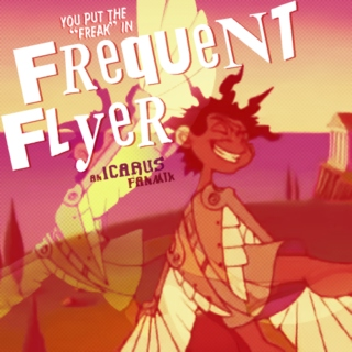 "(You Put The ""Freak"" In) Frequent Flyer"