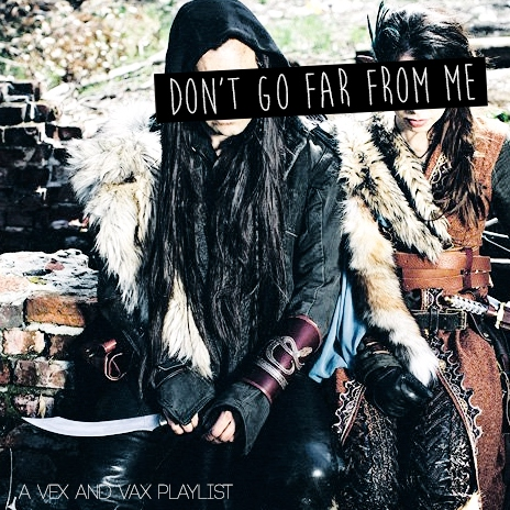 Don't Go Far From Me - A Vex & Vax mix