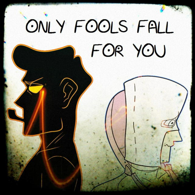 Only Fools Fall For You