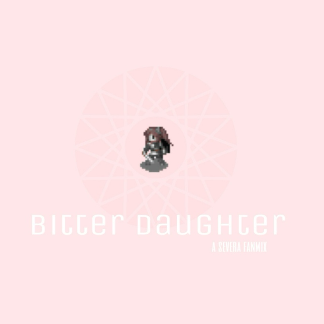 bitter daughter; a severa fanmix