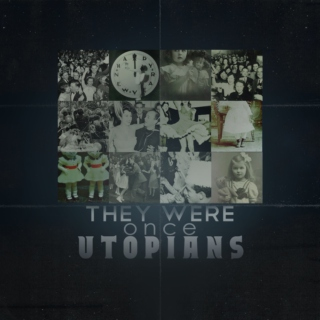 They Were Once Utopians
