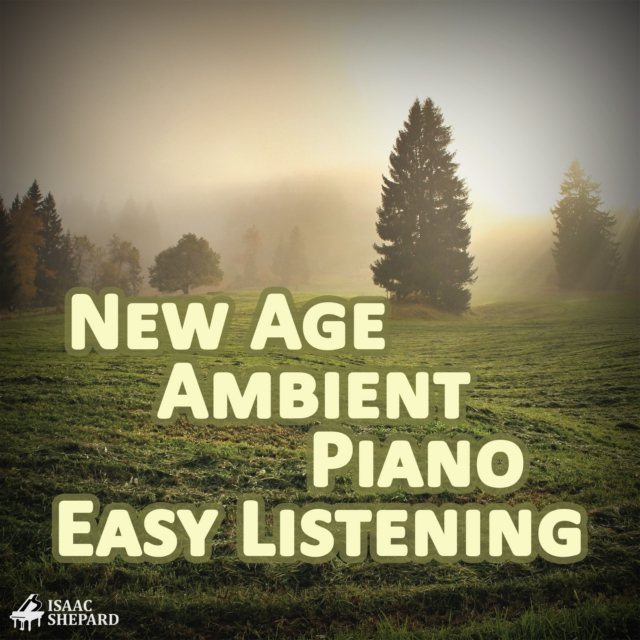 New Age, Ambient, Piano, Easy Listening