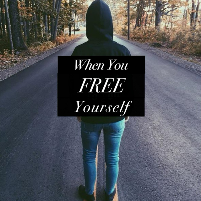 whn you free yourself