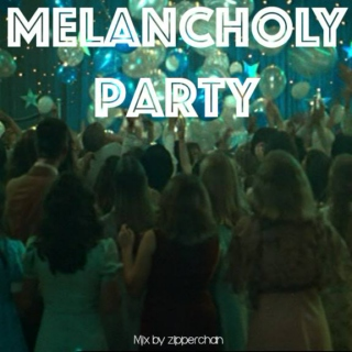 Melancholy Party