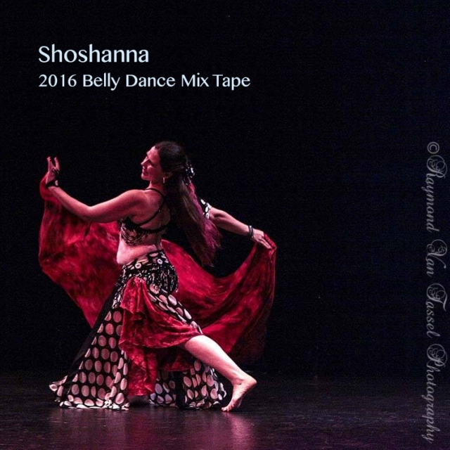 Shoshanna's 2016 Belly Dance Mix Tape