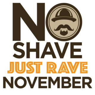 ◊ No Shave, Just Rave November ◊