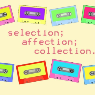 selection; affection; collection.